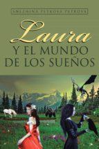laura y el mundo de los sueños (ebook) snezhina petkova petrova 9788491121466