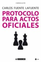 protocolo para actos oficiales carlos fuente lafuente 9788491169666