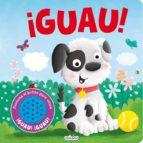 El libro de ¡Guau! (mascotas sonoras) autor VV.AA. PDF!