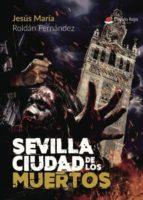 sevilla ciudad de los muertos (ebook)-jesus maria roldan fernandez-9788491940166