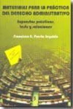 materiales para la practica del derecho administrativo: supuestos practicos, tests y soluciones francisco puerta seguido 9788492669066
