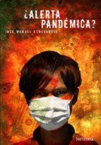 ¿alerta pandémica? (ebook)-jose manuel echeverria-9788492874866