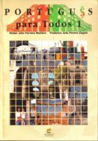 portugues para todos 1 (libro + cd rom) helder julio ferreira montero frederico joao pereira zagalo 9788493239466