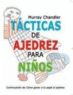tacticas de ajedrez para niños-murray chandler-9788493384166