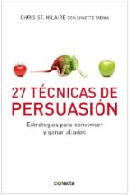 27 tecnicas de persuasion chris st. hilare 9788493869366