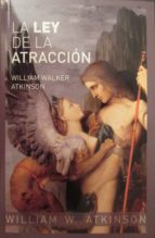 la ley de la atraccion william walker atkinson 9788494223266