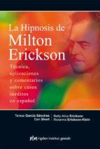 la hipnosis de milton erickson: tecnica, aplicaciones y comentarios sobre casos ineditos en español-9788494234866