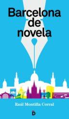 barcelona de novela raul montilla 9788494295966