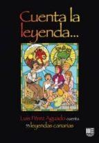 El libro de Cuenta la leyenda: 53 leyendas canarias autor LUIS PEREZ AGUADO TXT!