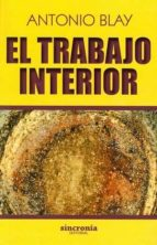 el trabajo interior-antonio blay-9788494586866