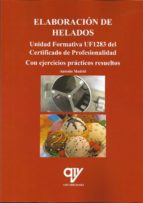 elaboración de helados. unidad formativa uf1283 (certificado de profesionalidad)-antonio madrid vicente-9788494689666