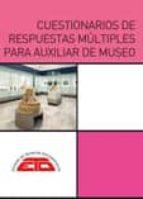cuestionarios de respuestas multiples para auxiliar de museo-samuel garcia arencibia-maria jose de la peña huertas-9788494760266