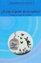 ¿existe el jardin de los sueños? inmaculada calvo merino 9788496186866