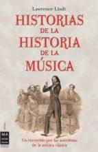 historias de la historia de la musica lawrence lindt 9788496222366