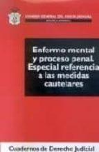 enfermo mental y proceso penal.especial ref. a las medidas cautel ares-9788496518766