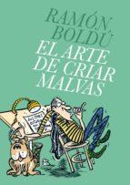 el arte de criar malvas-ramon boldu-9788496815766
