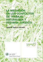 mediacion en los conflictos de trabajo. naturaleza y regimen juri dico 2006 9788497257466