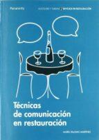 tecnicas de comunicacion en restauracion (ciclo formativo grado m edio de tecnico en servicios de restauracion9 maria palomo martinez 9788497328166