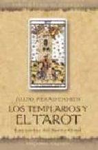 los templarios y el tarot: las cartas del santo grial-julio peradejordi-9788497770866