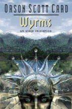 wyrms: un viaje iniciatico-orson scott card-9788497772266