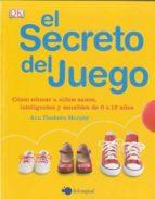 el secreto del juego: como educar a niños sanos, inteligentes y s ensibles de 0 a 12 años ann pleshette murpy 9788497806466