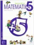 matematika baga biga 5 (lehen hezkuntza. hirugarren zikloa) jesus mari goñi 9788497830966
