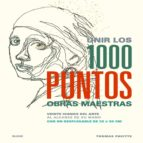 unir los 1000 puntos: obras maestras-thomas pavitte-9788498018066