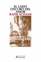 el lado oscuro del amor-rafik schami-9788498381566
