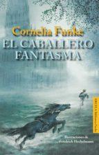 el caballero fantasma-cornelia funke-9788498416466