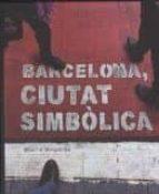 barcelona, ciutat simbolica-miquel de moragas-9788498508666