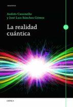 la realidad cuántica (ebook)-jose luis sanchez gomez-andres cassinello espinosa-9788498924466