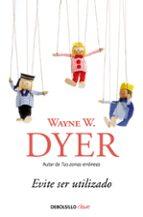evite ser utilizado wayne w. dyer 9788499089966