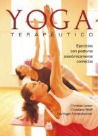 yoga terapéutico: ejercicios con posturas anatómicamente correctas christian larsen 9788499105666