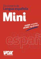 diccionario mini de la lengua española (2ª ed.)-9788499741666
