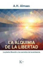 la alquimia de la libertad: la piedra filosofal y los secretos de la existencia a.h. almaas 9788499885766