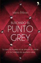 (pe) buscando el punto grey idoia bilbao 9788499983066