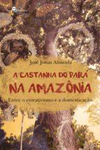 a castanha do pará na amazônia (ebook)-josé jonas almeida-9788546206766