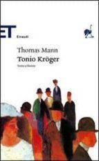 tonio kroger. testo tedesco a fronte. thomas (1875 1955) mann 9788806181666