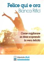 felice qui e ora (ebook) 9788892674066