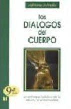 los dialogos del cuerpo: el enfoque holistico de la enfermedad (8 ª ed.)-adriana schnake-9789562420266