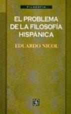 el problema de la filosofia hispanica eduardo nicol 9789681655266