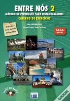 entre nos 2. caderno de exercicios + cd audio. nivel b1. curso de portugues para hispanohablantes. 9789727576166