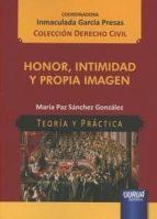 honor, intimidad y propia imagen maria paz sanchez gonzalez 9789897124266