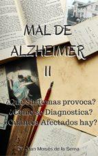 mal de alzheimer ii: ¿qué síntomas provoca?, ¿cómo se diagnostica? y ¿cuántos afectados hay?: (ebook)-juan moises de la serna-cdlap00006266