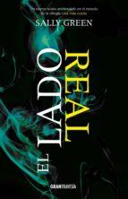 el lado real (ebook)-sally green-7506144901676