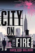 city on fire-garth risk hallberg-9780099597476