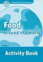 oxford read and discoer: level 6: food around the world activity book-9780194645676