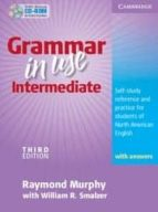 grammar in use intermediate (3rd ed.): student s book with answer s (incluye cd rom) raymond murphy 9780521734776