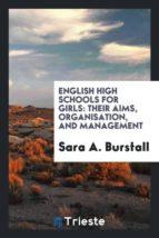 El libro de English high schools for girls autor SARA A. BURSTALL TXT!