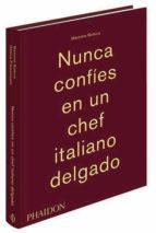 nunca confíes en un chef italiano delgado-massimo bottura-9780714870076